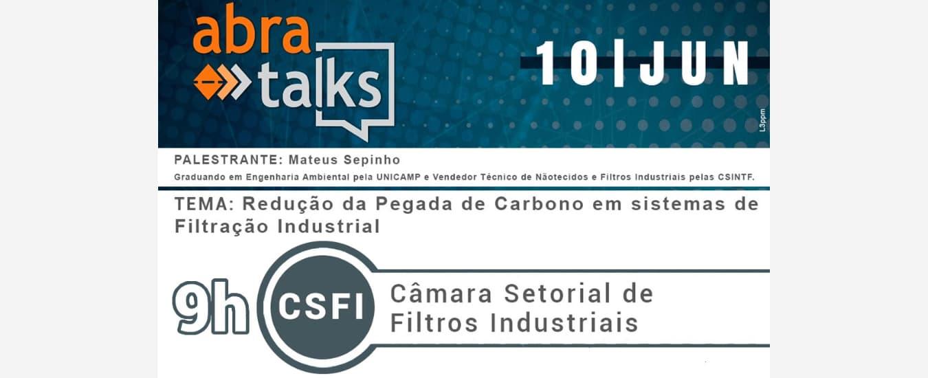 Redução pegada de carbono na filtração industrial é destaque no Abra Talks de junho